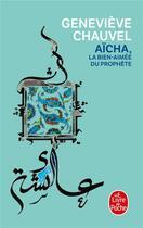 Couverture du livre « Aïcha, la bien-aimée du prophète » de Chauvel-G aux éditions Lgf