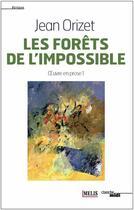 Couverture du livre « Les forêts de l'impossible » de Jean Orizet aux éditions Melis