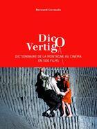 Couverture du livre « Dico vertigo ; la montagne au cinéma » de Bernard Germain aux éditions Guerin
