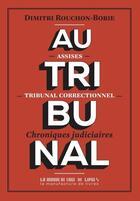Couverture du livre « Au tribunal » de Dimitri Rouchon-Borie aux éditions La Manufacture De Livres