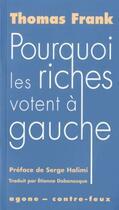 Couverture du livre « Pourquoi les riches votent à gauche » de Frank Thomas aux éditions Agone