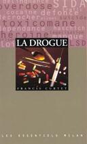 Couverture du livre « La Drogue » de Francis Curtet aux éditions Milan