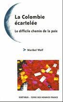 Couverture du livre « La Colombie écartelée ; le difficile chemin de la paix » de Wip aux éditions Karthala