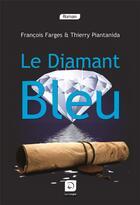 Couverture du livre « Le diamant bleu » de Farges & Piantanida aux éditions Editions De La Loupe