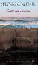 Couverture du livre « Dans un instant » de Sylviane Chatelain aux éditions Bernard Campiche