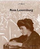Couverture du livre « Rosa Luxemburg » de John Peter Nettl aux éditions Spartacus