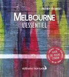Couverture du livre « Melbourne l'essentiel » de Audrey Bourget aux éditions Editions Nomades