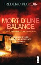 Couverture du livre « Mort d'une balance ; l'histoire vraie d'une vengeance » de Frederic Ploquin aux éditions Ring