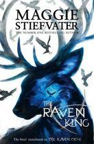 Couverture du livre « The raven king t.4 ; raven boys quartet » de Maggie Stiefvater aux éditions Scholastic
