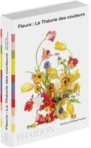 Couverture du livre « Fleurs : la théorie des couleurs » de Darroch Putnam et Michael Putnam aux éditions Phaidon