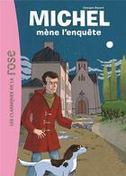 Couverture du livre « Michel t.1 ; Michel mène l'enquête » de Georges Bayard aux éditions Hachette Jeunesse