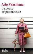 Couverture du livre « La douce empoisonneuse » de Arto Paasilinna aux éditions Gallimard