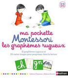 Couverture du livre « Ma pochette Montessori ; les graphèmes rugueux ; 3/6 ans » de Roberta Rocchi et Adeline Charneau aux éditions Nathan
