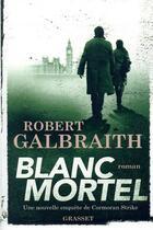 Couverture du livre « Blanc mortel » de Robert Galbraith aux éditions Grasset Et Fasquelle