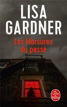 Couverture du livre « Les morsures du passé » de Lisa Gardner aux éditions Lgf