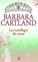 Couverture du livre « Les sortilèges du coeur » de Barbara Cartland aux éditions J'ai Lu