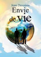 Couverture du livre « Envie de vie » de Duvoisin Jean aux éditions Amalthee