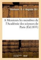 Couverture du livre « A messieurs les membres de l'academie des sciences de paris » de Bonhoure G-J-A. aux éditions Hachette Bnf