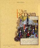 Couverture du livre « L'art persan » de Henri Stierlin aux éditions Actes Sud