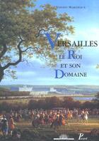 Couverture du livre « Versailles, le roi et son domaine » de Vincent Maroteaux aux éditions Picard