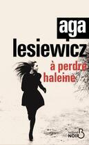 Couverture du livre « À perdre haleine » de Aga Lesiewicz aux éditions Belfond