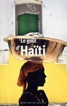 Couverture du livre « Le goût d'Haïti » de Collectif aux éditions Mercure De France