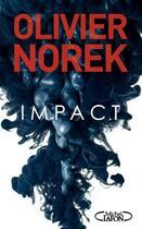 Couverture du livre « Impact » de Olivier Norek aux éditions Michel Lafon