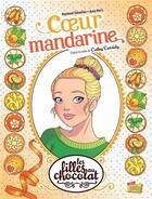 Couverture du livre « Les filles au chocolat T.3 ; coeur mandarine » de Raymond Sebastien et Anna Merli aux éditions Jungle