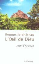 Couverture du livre « Rennes-le-château ; l'oeil de Dieu » de Jean D Argoun aux éditions Lanore