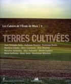 Couverture du livre « LES CAHIERS DE L'ECOLE DE BLOIS ; terres cultivées » de Collectif aux éditions La Villette