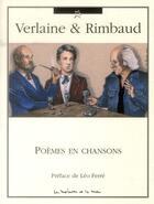 Couverture du livre « Verlaine et Rimbaud ; poèmes en chansons » de Leo Ferre aux éditions La Memoire Et La Mer