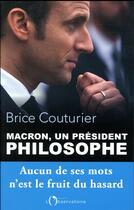 Couverture du livre « Macron, un président philosophe » de Brice Couturier aux éditions L'observatoire