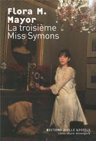 Couverture du livre « La troisième miss Symons » de Flora Macdonald Mayor aux éditions Joelle Losfeld