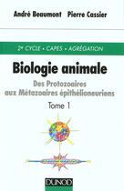 Couverture du livre « Biologie Animale T.1 ; Np ; Livre Du Professeurtozoaires » de Andre Beaumont aux éditions Dunod