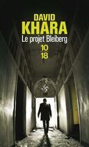 Couverture du livre « Le projet bleiberg » de David S. Khara aux éditions 10/18