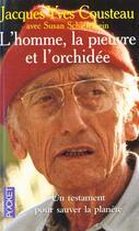 Couverture du livre « L'Homme, La Pieuvre Et L'Orchidee » de Jacques-Yves Cousteau et Schiefelbein aux éditions Pocket