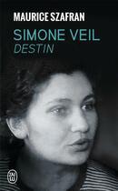 Couverture du livre « Simone Veil, destin » de Maurice Szafran aux éditions J'ai Lu