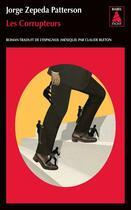 Couverture du livre « Les corrupteurs » de Jorge Zepeda Patterson aux éditions Actes Sud