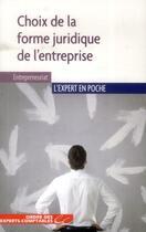 Couverture du livre « Choix de la forme juridique de l'entreprise » de Catherine Caumette et Serge Anouchian aux éditions Oec