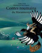 Couverture du livre « Contes roumains du Maramures » de Marie Legrand et Estelle Cantala aux éditions Jasmin