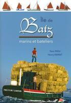 Couverture du livre « Île de Batz ; marins et bateliers » de Yann Riou et Henry Kerisit aux éditions Skol Vreizh