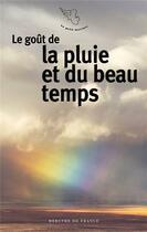 Couverture du livre « Le goût de la pluie et du beau temps » de Collectif aux éditions Mercure De France