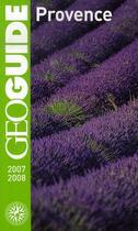 Couverture du livre « GEOguide ; Provence (édition 2007-2008) » de Jardinaud/Paillard/V aux éditions Gallimard-loisirs
