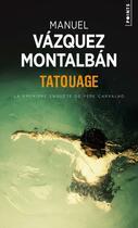 Couverture du livre « Tatouage ; la première enquête de Pepe Carvalho » de Manuel Vasquez Montalban aux éditions Points