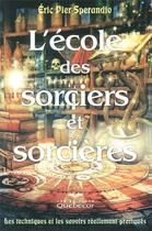 Couverture du livre « L'école des sorciers et sorcières (3e édition) » de Eric Pierre Sperandio aux éditions Quebecor