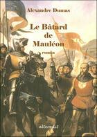 Couverture du livre « Le bâtard de Mauléon » de Alexandre Dumas aux éditions Alteredit