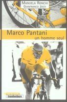 Couverture du livre « Marco pantani, un homme seul » de Manuela Ronchi et Gianfranco Josti aux éditions Transbordeurs