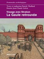 Couverture du livre « Voyage avec Strabon ; la Gaule retrouvée » de Patrick Thollard et Jean-Claude Golvin aux éditions Errance