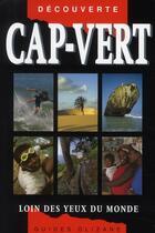 Couverture du livre « Cap Vert ; loin des yeux du monde » de Requedaz/Delucchi aux éditions Olizane