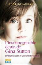 Couverture du livre « L'insoupçonnable destin de Gina Sutton ; itinéraire au coeur du gouvernement mondial » de Anne Givaudan aux éditions Sois